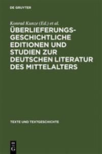 Überlieferungsgeschichtliche Editionen Und Studien Zur Deutschen Literatur Des Mittelalters