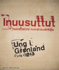 Inuusuttut - nunatsinni nunarsuarmilu