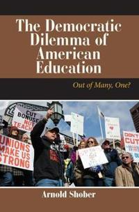 The Democratic Dilemma of American Education