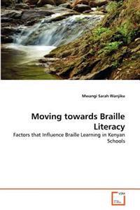 Moving Towards Braille Literacy
