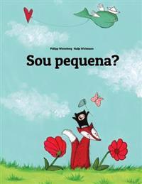 Sou Pequena?: Uma Estoria Ilustrada Por Philipp Winterberg E Nadja Wichmann