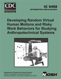 Developing Random Virtual Human Motions and Risky Work Behaviors for Studying Anthropotechnical Systems
