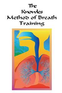 The Knowles Method of Breath Training