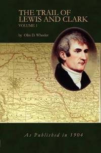 The Trail of Lewis and Clark 1804-1904