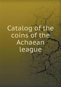 Catalog of the Coins of the Achaean League