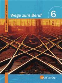 Wege zum Beruf 6. Schülerbuch. Bayern