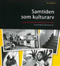 Samtiden som kulturarv : svenska museers samtidsdokumentation 1975-2000