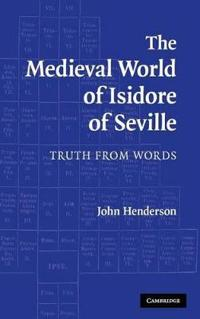 The Medieval World Of Isodore Of Seville