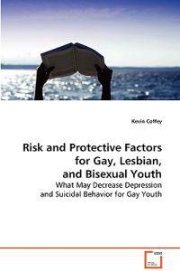 Risk and Protective Factors for Gay, Lesbian, and Bisexual Youth