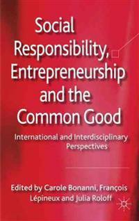 Social Responsibility, Entrepreneurship and the Common Good