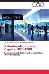 Patentes Electricas En Espana 1878-1966