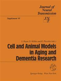 Cell and Animal Models in Aging and Dementia Research