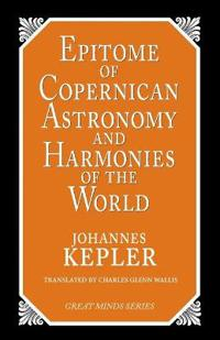 Epitome of Copernican Astronomy & Harmonies of the World