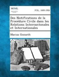 Des Notifications de La Procedure Civile Dans Les Relations Intercantonales Et Internationales