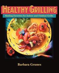 Healthy Grilling: Sizzling Favorites for Indoor and Outdoor Grills