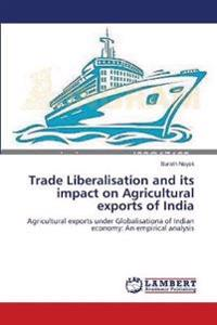 Trade Liberalisation and its impact on Agricultural exports of India
