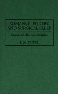 Romance, Poetry, and Surgical Sleep