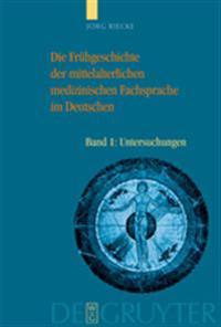 Die Fruhgeschichte Der Mittelalterlichen Medizinischen Fachsprache Im Deutschen