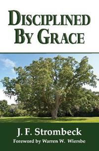 Disciplined by Grace
