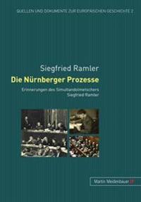Die Nuernberger Prozesse: Erinnerungen Des Simultandolmetschers Siegfried Ramler
