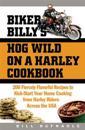 Biker Billy's Hog Wild on a Harley Cookbook