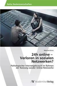 24h Online - Verloren in Sozialen Netzwerken?