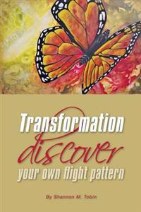 Transformation: Discover Your Own Flight Pattern