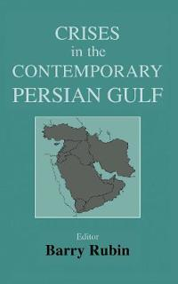 Crises in the Contemporary Persian Gulf