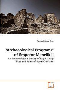Archaeological Programs of Emperor Menelik II