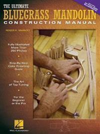 The Ultimate Bluegrass Mandolin Construction