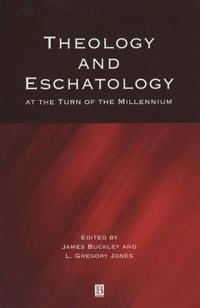Theology and Eschatology at the Turn of the Millennium