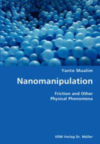 Nanomanipulation- Friction and Other Physical Phenomena