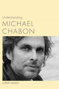 Understanding Michael Chabon