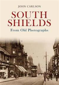 South Shields from Old Photographs