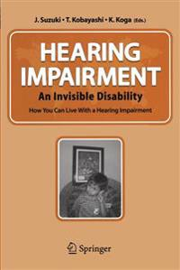 Hearing Impairment - An Invisible Disability