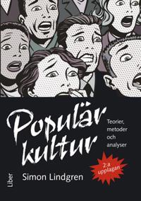 Populärkultur - teorier, metoder och analyser