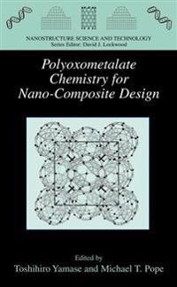 Polyoxometalate Chemistry for Nano-Composite Design