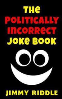 The Politically Incorrect Joke Book