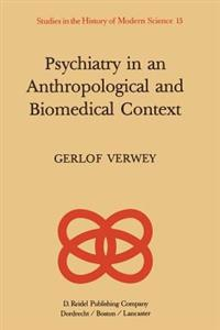 Psychiatry in an Anthropological and Biomedical Context