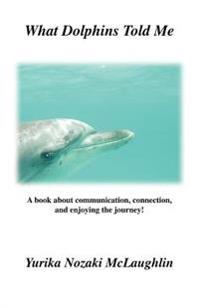 What Dolphins Told Me