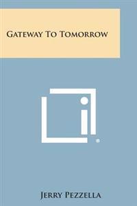 Gateway to Tomorrow