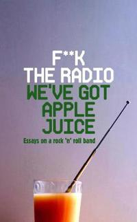 F**k the Radio, We've Got Apple Juice