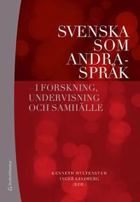 Svenska som andraspråk : i forskning, undervisning och samhälle