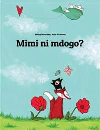 Mimi Ni Mdogo?: Hadithi YA Picha, Na Philipp Winterberg Na Nadja Wichmann