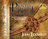 Prayers That Rout Demons: Prayers for Defeating Demons and Overthrowing the Power of Darkness