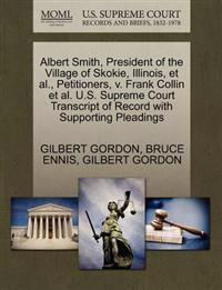 Albert Smith, President of the Village of Skokie, Illinois, et al., Petitioners, V. Frank Collin et al. U.S. Supreme Court Transcript of Record with Supporting Pleadings