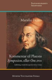 Kommentar til Platons Symposion eller Om eros