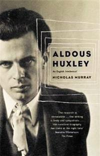 Aldous huxley - an english intellectual