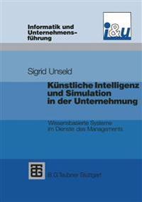 Künstliche Intelligenz Und Simulation in Der Unternehmung
