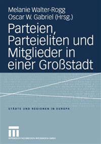 Parteien, Parteieliten Und Mitglieder in Einer Gro stadt